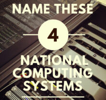 Name our national computing systems!
