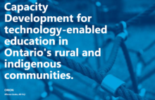 Capacity development for technology-enabled education in Ontario's rural and indigenous communities