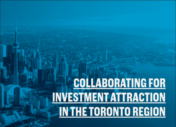 Collaborating for Investment Attraction in the Toronto Region