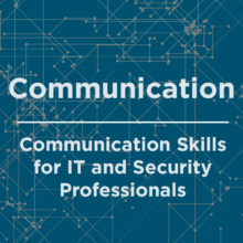 ORION Community Training: Communication Skills for IT and Security Pros Workshop