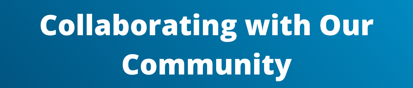 Collaborating with Our Community